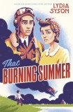 THAT BURNING SUMMER - Lydia Syson
